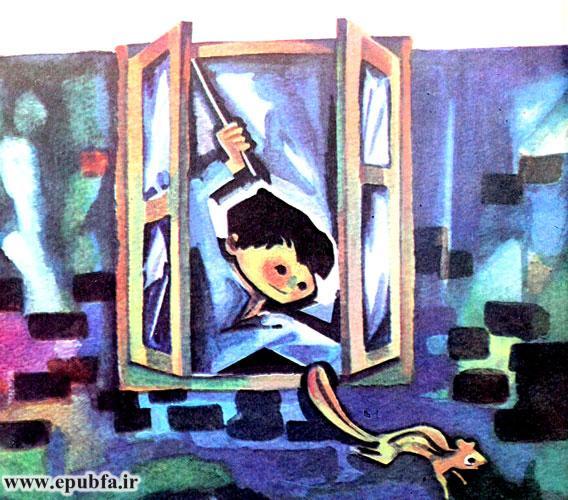 راوی، خشمگین بهطرف پنجره دوید؛ اما سنجابِ مادر بهسرعت در تاریکی ناپدید شد